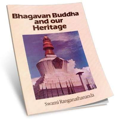 Bhagavan Buddha and our Heritage