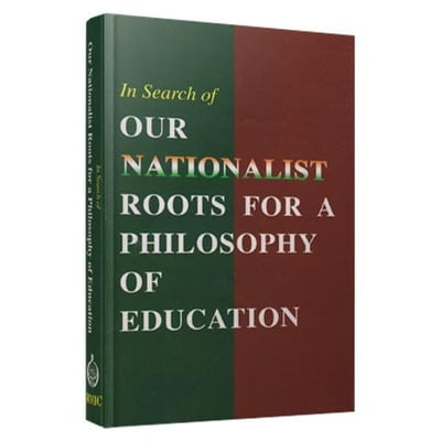 In Search of Our Nationalist Roots For a Philosophy Of Education