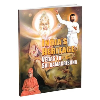 India's Heritage - Vedas to Sri Ramakrishna