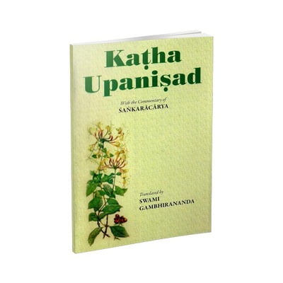 Katha Upanishad - Translated By Swami Gambhirananda