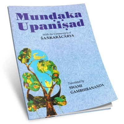 Mundaka Upanishad - Translated By Swami Gambhirananda