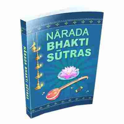 Narada Bhakti Sutras - Translated By Swami Tyagisananda