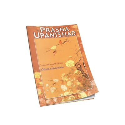 Prasna Upanishad - Translated By Swami Sarvananda