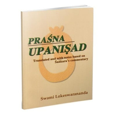 Prasna Upanishad - Translated By Swami Lokeswarananda