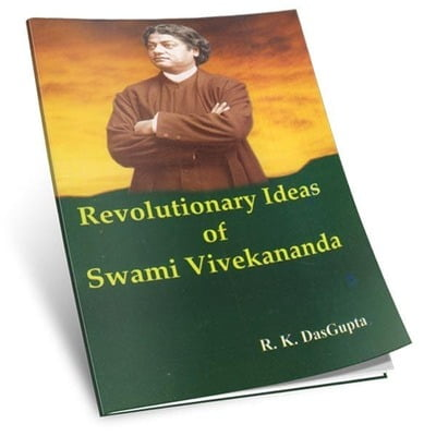 Revolutionary Ideas of Swami Vivekananda