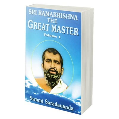 Sri Ramakrishna The Great Master Volume 1