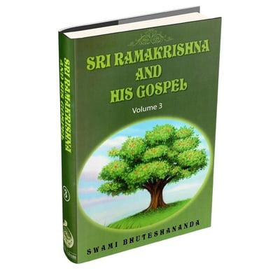 Sri Ramakrishna and His Gospel Volume - 3