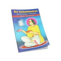 Sri Vallabhacharya - His Life Religion and Philosophy