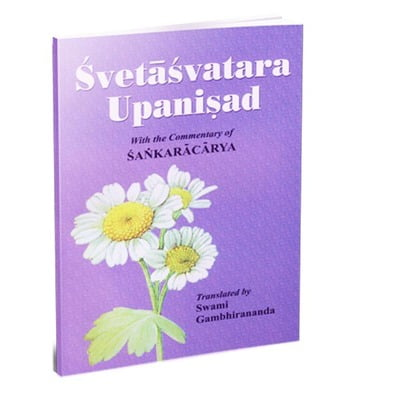 Svetasvatara Upanishad - Translated By Swami Gambhirananda