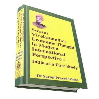 Swami Vivekananda's Economic Thought in Modern International Perspective - India as a Case Study