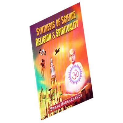 Synthesis of Science Religion and Spirituality
