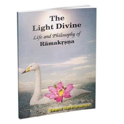 The Light Divine - Life and Philosophy of Ramakrishna
