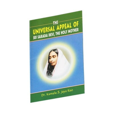The Universal Appeal of Sri Sarada Devi The Holy Mother