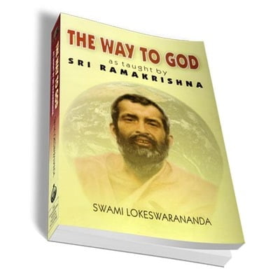 The Way to God - as taught by Sri Ramakrishna